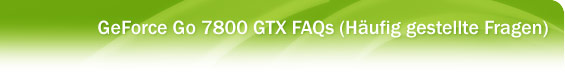 GeForce Go 7800 GTX FAQ
